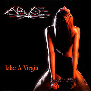 ABUSE - Like a Virgin