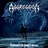 AGGRESSION (can) - Fragmented Spirit Devils