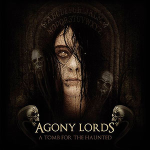 AGONY LORDS - A Tomb for the Haunted