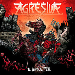 AGRESIVA - Eternal Foe