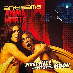 ANTIGAMA/ANIMA MORTE - Split LP - First Kill Under a Full...