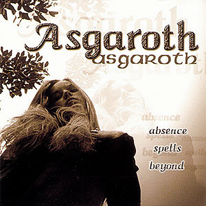 ASGAROTH - Absence Spells Beyond... + Trapped in the Depths of Eve...