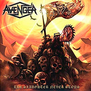 AVENGER (uk) - The Slaughter Never Stops