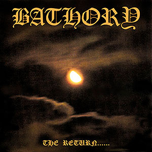BATHORY - The Return...