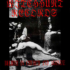 BELIEVE IN CHURCH AND AGONIZE - Witchhunt Records compilation