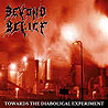BEYOND BELIEF - Towards the Diabolical Experiment