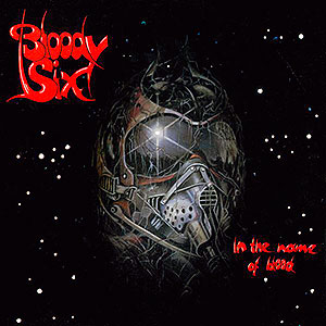 BLOODY SIX - In the Name of Blood