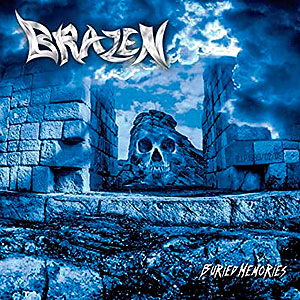 BRAZEN - Buried Memories