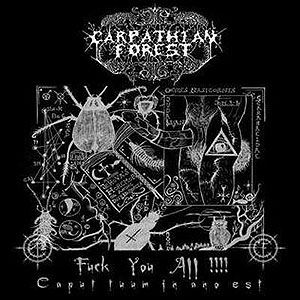 CARPATHIAN FOREST - Fuck You All!!!! Caput Tuum in Ano Est
