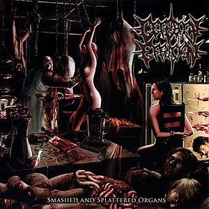 CEREBRAL EFFUSION - Smashed and Splattered Organs