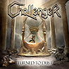 CHALLENGER - Turned to Dust