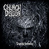 CHURCH OF DISGUST - Unworldly Summoning