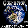 CONNIPTION - A Method to Madness