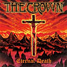 CROWN, THE - Eternal Death