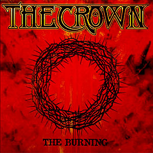 CROWN, THE - The Burning