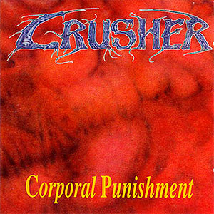 CRUSHER - Corporal Punishment
