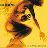 CUBRE - Our Tangled Soul