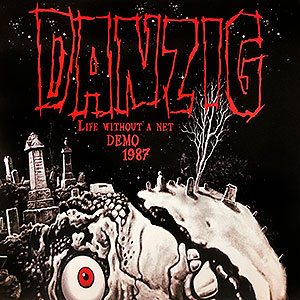 DANZIG - [red] Life Without A Net Demo 1987