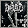 DEAD - Hardnaked... but Dead