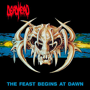 DEAD HEAD - The Feast Begins at Dawn