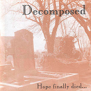 DECOMPOSED (uk) - Hope Finally Died