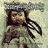 DECOMPOSING SERENITY - Vintage Melodies and Lacerated Tendons