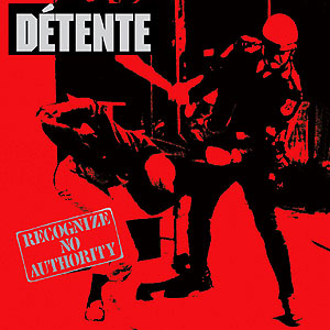 DÉTENTE - [Ltd.  Colour] Recognize No Authority...