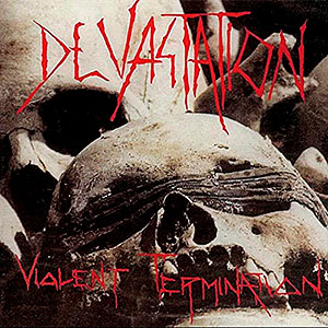 DEVASTATION (tx) - Violent Termination