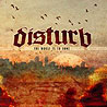 DISTURB - The Worst is to Come