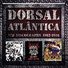 DORSAL ATLANTICA - After the End 1982-1988