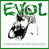 EVOL (usa) - Experiments in Fear 1988-1992