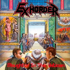 EXHORDER - Slaughter in the Vatican