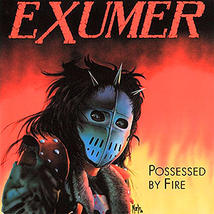 EXUMER - Possessed by Fire [LP+7EP]
