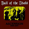 FALL OF THE IDOLS - Ascension 2000-2007