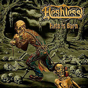 FLESHLESS - Hate is Born