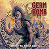 GERM BOMB - Infected From Birth