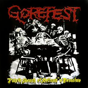 GOREFEST - Putrid Stench of Holland's Remains