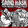 GRIND MASK FOR NOISE POLLUTION - International Grindcrust Compilation