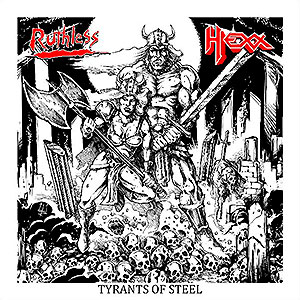HEXX/RUTHLESS - Tyrants of Steel Vol.1