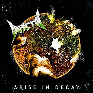 IMPACTOR - Arise in Decay