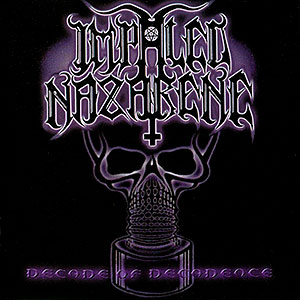 IMPALED NAZARENE - Decade of Decadence