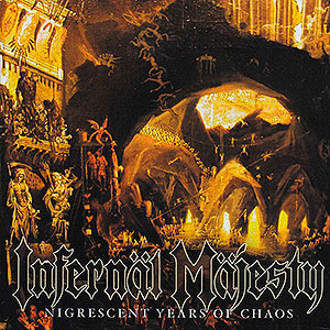 INFERNÄL MÄJESTY - Nigrescent Years of Chaos