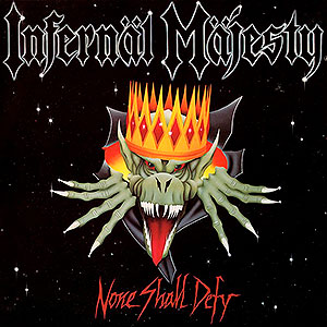 INFERNÄL MÄJESTY - None Shall Defy
