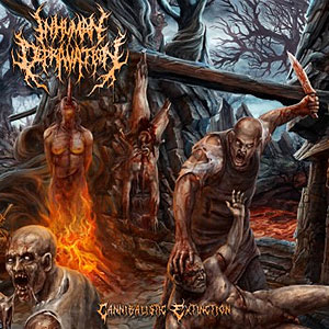 INHUMAN DEPRAVATION - Cannibalistic Extinction