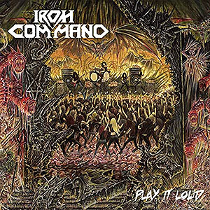 IRON COMMAND - Play It Loud