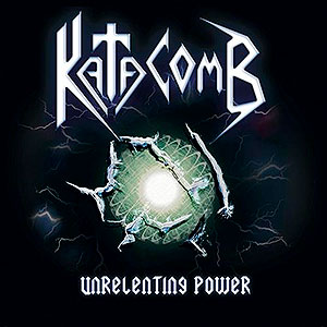 KATACOMB - Unrelenting Power