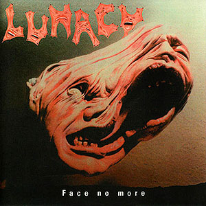 LUNACY - Face No More