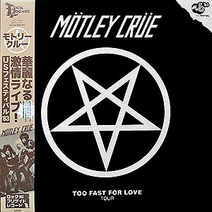 MÖTLEY CRÜE - [bone] Too Fast for Love Tour