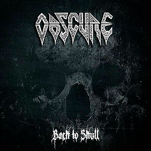 OBSCURE - Back to Skull