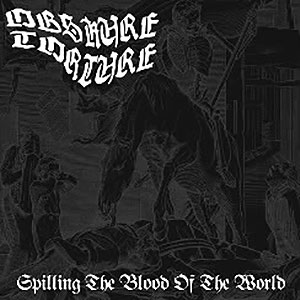 OBSKURE TORTURE - Spilling the Blood of the World